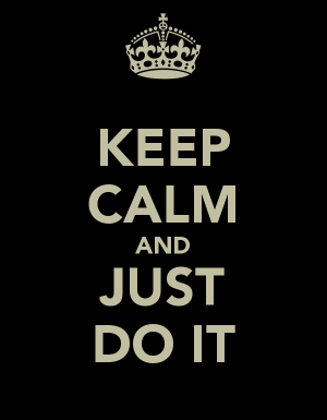 keep-calm-and-just-do-it